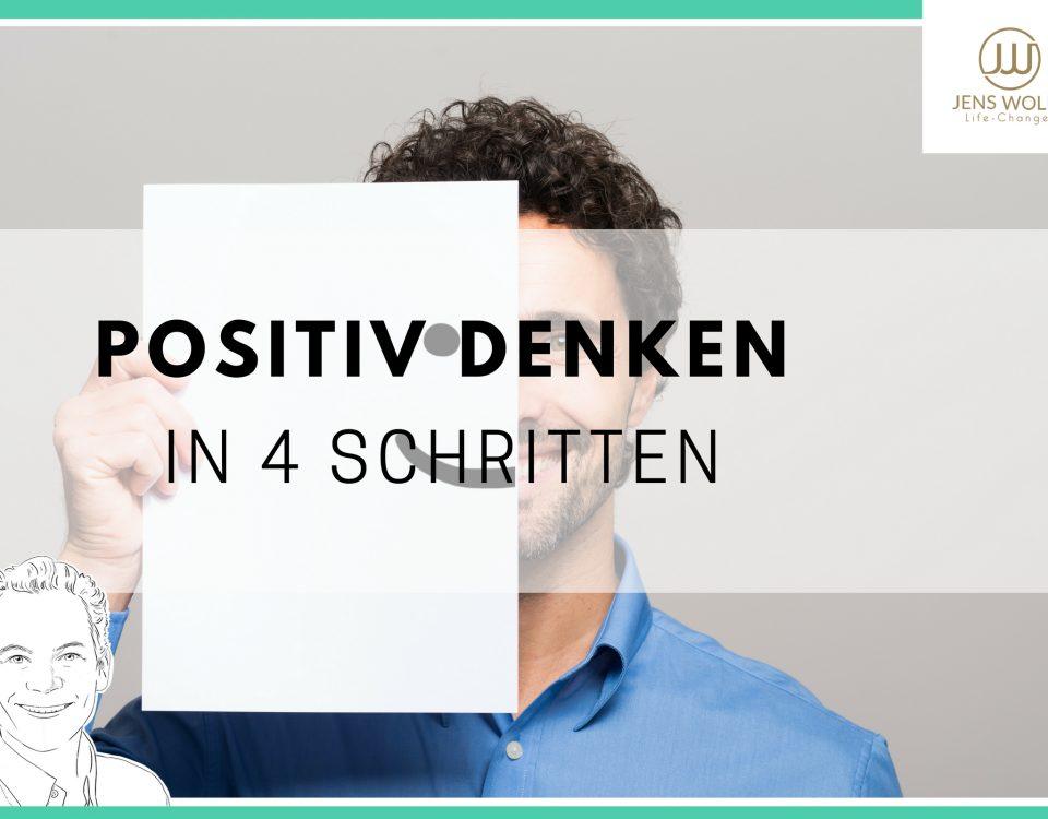 Lerne in 4 Schritten, positiv zu denken
