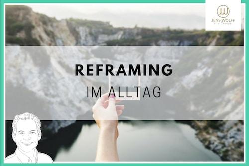 Reframing im Alltag lernen